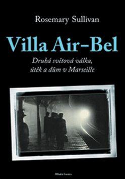 Rosemary Sullivan: Villa Air-Bel cena od 317 Kč