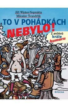 Švandrlík, Miloslav: To v pohádkách nebylo! cena od 298 Kč