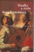 Rose Tremain: Hudba a ticho cena od 192 Kč
