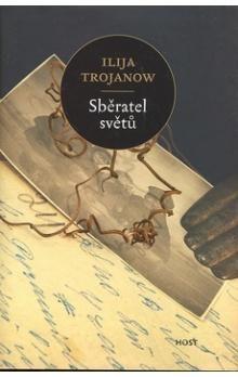 Ilja Trojanow: Sběratel světů cena od 199 Kč