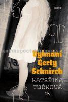 Kateřina Tučková: Vyhnání Gerty Schnirch cena od 209 Kč