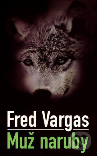 Fred Vargas: Muž naruby cena od 230 Kč