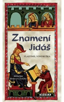 Vlastimil Vondruška: Znamení Jidáš cena od 239 Kč