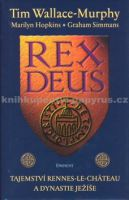 Marilyn Hopkins, Graham Simmans, Tim Wallace Murphy: Rex Deus cena od 217 Kč