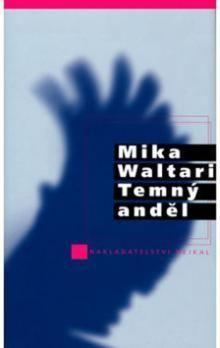 Mika Waltari: Temný anděl cena od 180 Kč