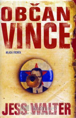 Jess Walter: Občan Vince cena od 227 Kč