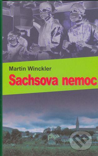 Martin Winckler: Sachsova nemoc cena od 63 Kč