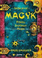 Angie Sageová, Pavel Čech: Magyk - Příběhy Septimuse Heapa - kniha první cena od 2079 Kč