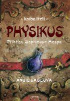 Angie Sageová, Pavel Čech: Physikus - Příběhy Septimuse Heapa - kniha třetí cena od 0 Kč
