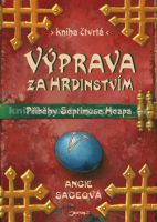 Angie Sageová, Pavel Čech: Výprava za hrdinstvím - Příběhy Septimuse Heapa - kniha čtvrtá cena od 299 Kč
