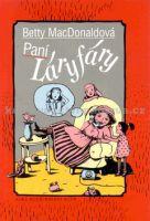 Betty MacDonald, Lucie Štamfestová: Paní Láryfáry cena od 269 Kč