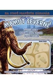 Dennis Schatz: Mamut Severní cena od 299 Kč