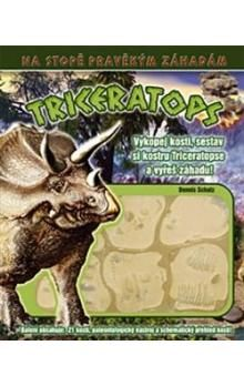 Dennis Schatz: Triceratops cena od 289 Kč