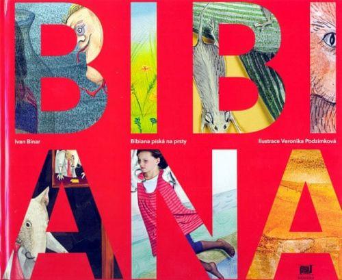 Ivan Binar: Bibiana píská na prsty cena od 150 Kč