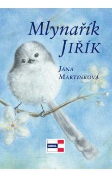 Jana Mrtinková: Mlynařík Jiřík cena od 128 Kč