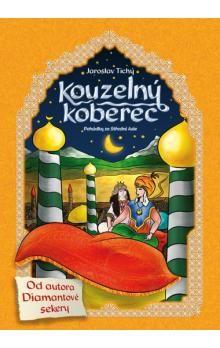 Jaroslav Tichý: Kouzelný koberec cena od 184 Kč
