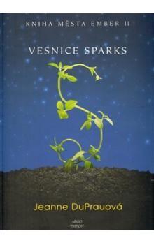 Jeanne DuPrau: Ember 2 - Vesnice Sparks cena od 205 Kč