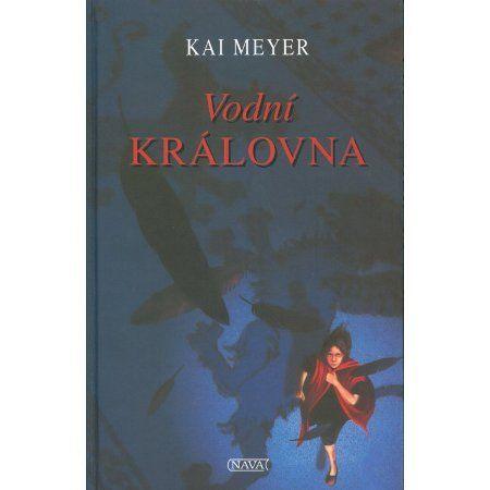 Kai Meyer: Vodní královna cena od 150 Kč