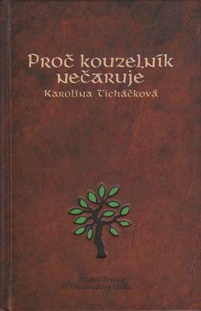 Karolína Ticháčková: Proč kouzelník nečaruje + CD cena od 155 Kč