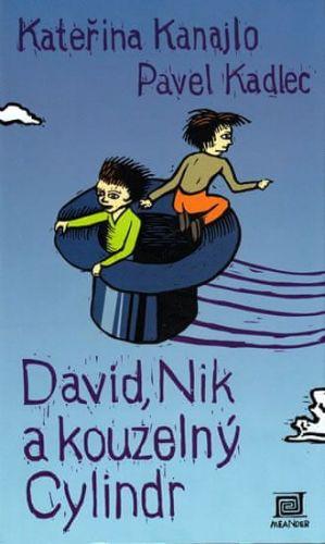 Kateřina Kanajlo: David, Nik a kouzelný cylindr cena od 179 Kč