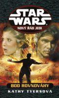 Kathy Tyersová: STAR WARS Nový řád Jedi Bod rovnováhy cena od 0 Kč