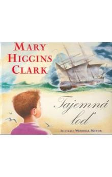 Mary Higgins Clark, Wendell Minor: Tajemná loď cena od 164 Kč