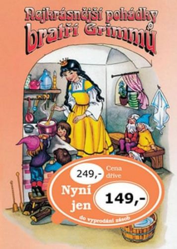 Grimmovi Jacob a Wilhelm: Nejkrásnější pohádky Bratří Grimmů cena od 102 Kč