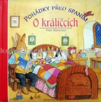 Peter Stevenson: Pohádky před spaním o králíčcích cena od 119 Kč