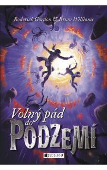 Brian Williams, Roderick Gordon: Podzemí 3 - Volný pád do Podzemí cena od 298 Kč