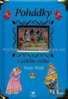 Tony Wolf: Pohádky z celého světa cena od 0 Kč