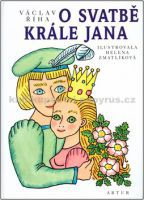 Václav Říha, Helena Zmatlíková: O svatbě krále Jana cena od 167 Kč