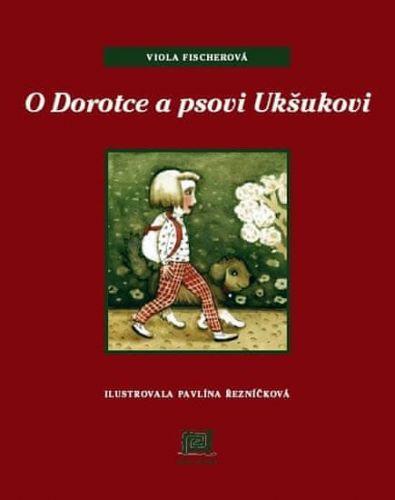 Viola Fischerová: O Dorotce a psovi Ukšukovi cena od 168 Kč