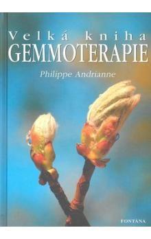 Andrianne Philippe: Velká kniha gemmoterapie cena od 241 Kč