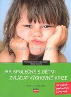 Anette Kast-Zahn: Jak společně s dětmi zvládat výchovné krize cena od 202 Kč