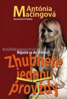 Antónia Mačingová: Zhubněte jednou provždy cena od 239 Kč