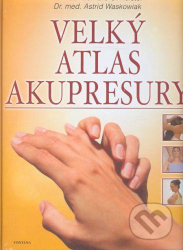 Bernard C. Kolster: Velký atlas akupresury cena od 382 Kč