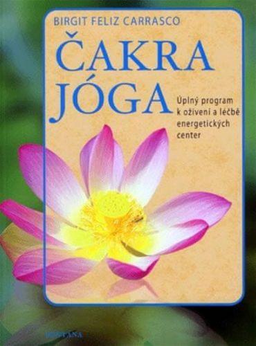 Birgit Feliz Carrasco: Čakra jóga cena od 222 Kč