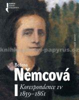 Božena Němcová: Korespondence IV (1859-1862)