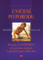 Benita Cantieni: Cvičení po porodu cena od 189 Kč