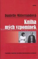 Danielle Mitterand: Kniha mých vzpomínek cena od 46 Kč