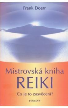 Frank Doer: Mistrovská kniha reiki cena od 224 Kč