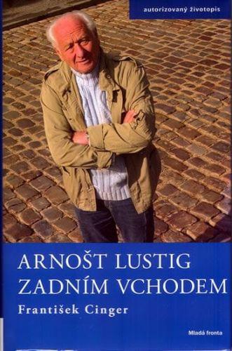 František Cinger: Arnošt Lustig Zadním vchodem cena od 209 Kč