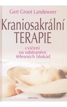 Gert Groot Landeweer: Kraniosakrální terapie - Cvičení na odstranění tělesných blokád cena od 334 Kč