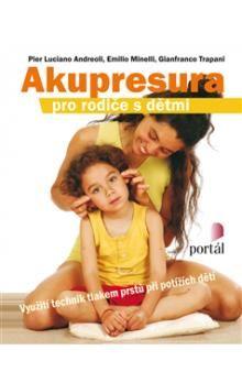 Andreoli Pier: Akupresura pro rodiče s dětmi cena od 244 Kč