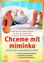Günter Freundl: Chceme mít miminko - Nové cesty k vytouženému dítěti cena od 159 Kč