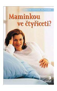 Christine Biermann: Maminkou ve čtyřiceti? cena od 213 Kč
