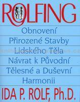 Ida Rolf: Rolfing - Obnovení přirozené stavby lidského těla cena od 173 Kč