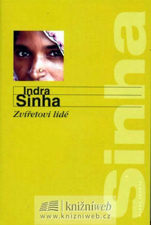 Indra Sinha: Zvířetovi lidé cena od 239 Kč