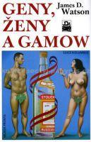 James D. Watson: Geny, ženy a Gamow cena od 237 Kč