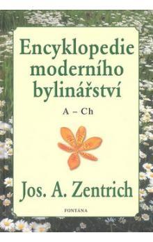 Josef A. Zentrich: Encyklopedie moderního bylinářství A-Ch cena od 242 Kč